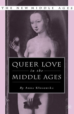 Kłosowska, Anna - Queer Love in the Middle Ages, ebook