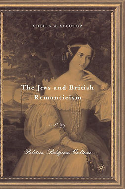 Spector, Sheila A. - The Jews and British Romanticism, ebook