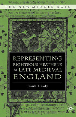 Grady, Frank - Representing Righteous Heathens in Late Medieval England, e-bok