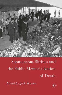 Santino, Jack - Spontaneous Shrines and the Public Memorialization of Death, ebook