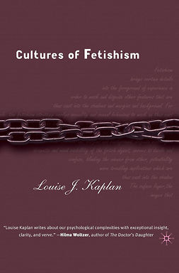 Kaplan, Louise J. - Cultures of Fetishism, ebook