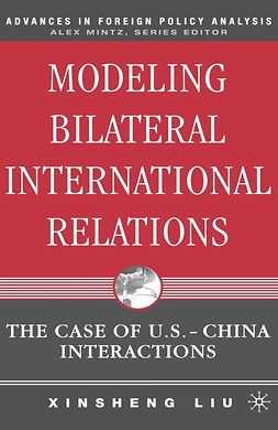 Liu, Xinsheng - Modeling Bilateral International Relations, ebook
