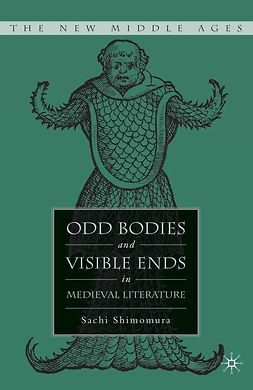 Shimomura, Sachi - Odd Bodies and Visible Ends in Medieval Literature, e-kirja