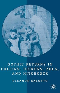 Salotto, Eleanor - Gothic Returns in Collins, Dickens, Zola, and Hitchcock, ebook