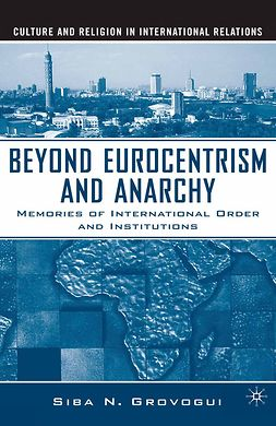 Grovogui, Siba N. - Beyond Eurocentrism and Anarchy, ebook