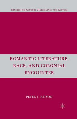 Kitson, Peter J. - Romantic Literature, Race, and Colonial Encounter, ebook