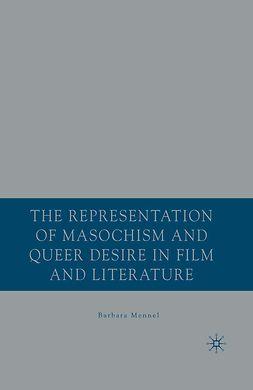 Mennel, Barbara - The Representation of Masochism and Queer Desire in Film and Literature, e-bok