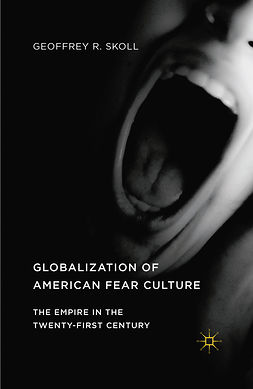 Skoll, Geoffrey R. - Globalization of American Fear Culture, ebook