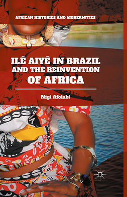 Afolabi, Niyi - Ilê Aiyê in Brazil and the Reinvention of Africa, ebook