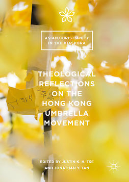 Tan, Jonathan Y. - Theological Reflections on the Hong Kong Umbrella Movement, e-kirja