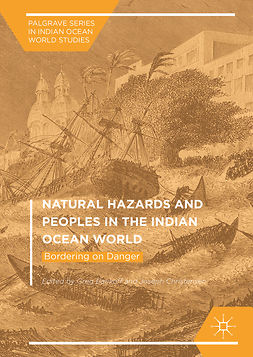 Bankoff, Greg - Natural Hazards and Peoples in the Indian Ocean World, e-bok