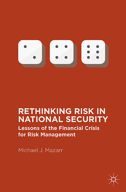 Mazarr, Michael J. - Rethinking Risk in National Security, ebook