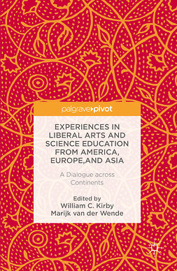 Kirby, William C. - Experiences in Liberal Arts and Science Education from America, Europe, and Asia, ebook