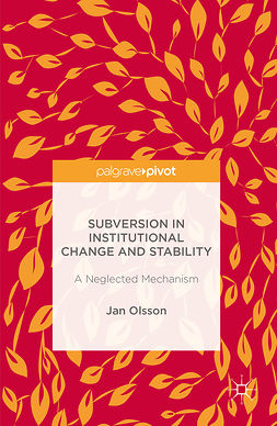 Olsson, Jan - Subversion in Institutional Change and Stability, e-bok