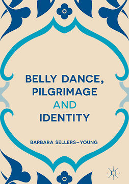 Sellers-Young, Barbara - Belly Dance, Pilgrimage and Identity, ebook