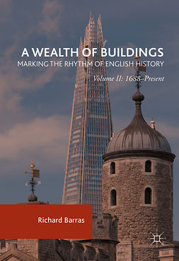 Barras, Richard - A Wealth of Buildings: Marking the Rhythm of English History, ebook