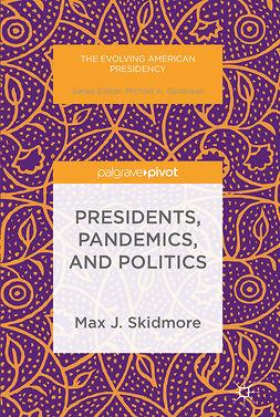 Skidmore, Max J. - Presidents, Pandemics, and Politics, ebook