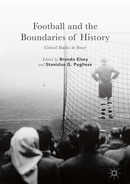 Elsey, Brenda - Football and the Boundaries of History, e-bok