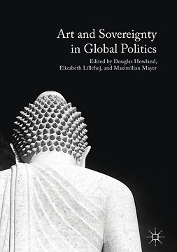 Howland, Douglas - Art and Sovereignty in Global Politics, ebook