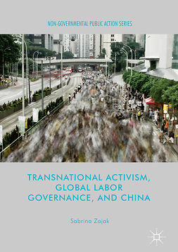 Zajak, Sabrina - Transnational Activism, Global Labor Governance, and China, ebook