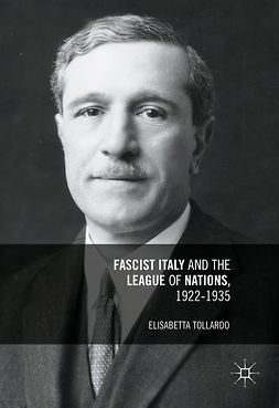 Tollardo, Elisabetta - Fascist Italy and the League of Nations, 1922-1935, ebook