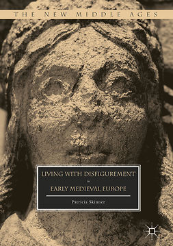 Skinner, Patricia - Living with Disfigurement in Early Medieval Europe, e-bok