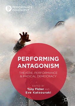 Fisher, Tony - Performing Antagonism, e-bok