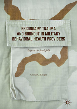 Benight, Charles C. - Secondary Trauma and Burnout in Military Behavioral Health Providers, ebook