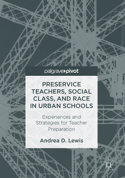 Lewis, Andrea D. - Preservice Teachers, Social Class, and Race in Urban Schools, ebook