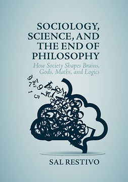 Restivo, Sal - Sociology, Science, and the End of Philosophy, e-bok