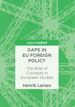 Larsen, Henrik - Gaps in EU Foreign Policy, ebook