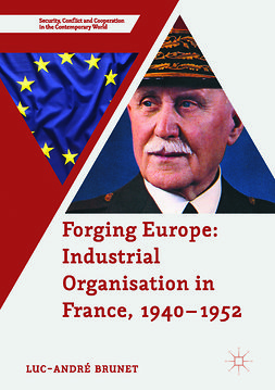 Brunet, Luc-André - Forging Europe: Industrial Organisation in France, 1940–1952, ebook