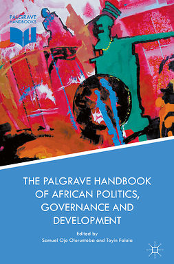 Falola, Toyin - The Palgrave Handbook of African Politics, Governance and Development, e-bok