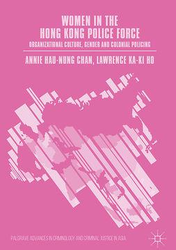 Chan, Annie Hau-Nung - Women in the Hong Kong Police Force, e-bok