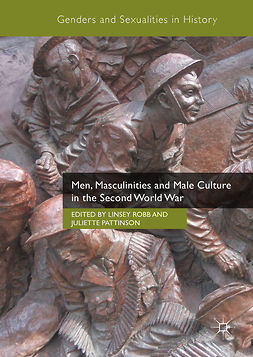 Pattinson, Juliette - Men, Masculinities and Male Culture in the Second World War, e-bok