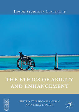 Flanigan, Jessica - The Ethics of Ability and Enhancement, e-kirja