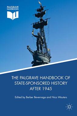 Bevernage, Berber - The Palgrave Handbook of State-Sponsored History After 1945, e-bok
