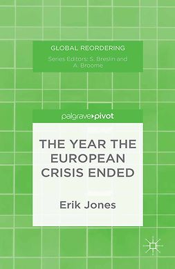 Jones, Erik - The Year the European Crisis Ended, ebook