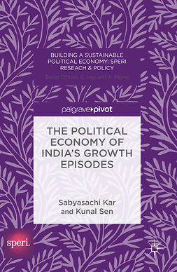 Kar, Sabyasachi - The Political Economy of India's Growth Episodes, e-kirja