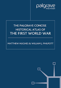 Hughes, Matthew - The Palgrave Concise Historical Atlas of the First World War, ebook
