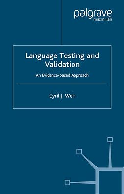 Weir, Cyril J. - Language Testing and Validation, e-kirja