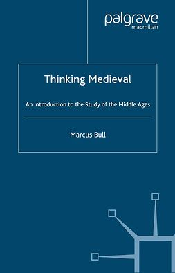 Bull, Marcus - Thinking Medieval, ebook