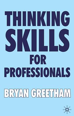 Greetham, Bryan - Thinking Skills for Professionals, ebook