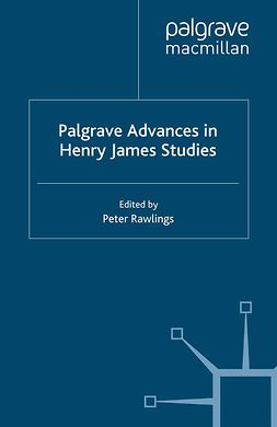 Rawlings, Peter - Palgrave Advances in Henry James Studies, e-bok