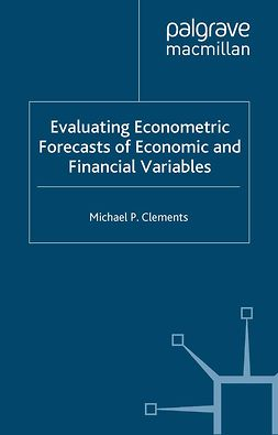 Clements, Michael P. - Evaluating Econometric Forecasts of Economic and Financial Variables, ebook