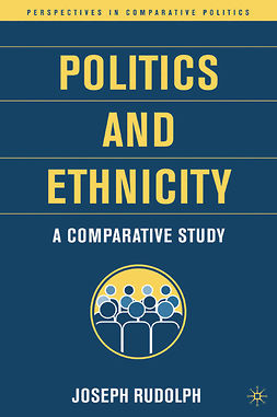 Rudolph, Joseph - Politics and Ethnicity, ebook