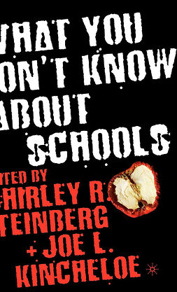 Kincheloe, Joe L. - What You Don't Know about Schools, ebook
