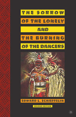 Schieffelin, Edward L. - The Sorrow of the Lonely and the Burning of the Dancers, e-bok