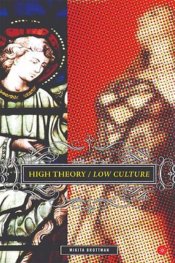 Brottman, Mikita - High Theory/Low Culture, ebook