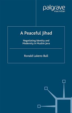 Lukens-Bull, Ronald - A Peaceful Jihad, ebook
